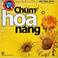 100 bài hát dùng trong các trường phổ thông - Chùm hoa nắng