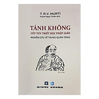 Tánh Không Cốt Tủy Triết Học Phật Giáo – Nghiên Cứu Về Trung Quán Tông