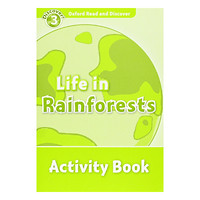 Oxford Read and Discover 3: Life In Rainforests Activity Book