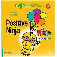 Ninja Nhí - Rèn Luyện Tư Duy Tích Cực - Ninja Lạc Quan (Song Ngữ)