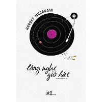 Sách - Lắng nghe gió hát (tặng kèm bookmark thiết kế)