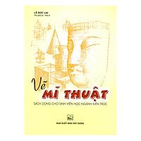 Vẽ Mĩ Thuật - Sách Dùng Cho Sinh Viên Học Ngành Kiến Trúc