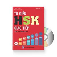 Từ Điển HSK - Giao Tiếp phiên bản mới (Tập 1 - HSK1234) (Có Audio nghe) + DVD quà tặng