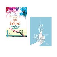 Combo 2 cuốn sách: Tuổi Trẻ Không Bao Giờ Quay Lại - Tuyển Chọn Những Câu Chuyện Hay Nhất +Một lít nước mắt (Tái bản)