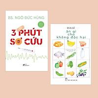 Combo Sách Y Học Bạn Cần Biết: 3 Phút Sơ Cứu + Ăn Gì Cho Không Độc Hại - (Sách Sống Khỏe)