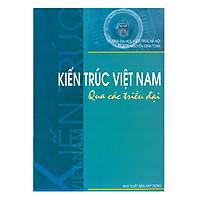 Kiến Trúc Việt Nam Qua Các Triều Đại