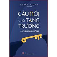 Sách: Cầu Nối Tới Tăng Trưởng - Jude Rake