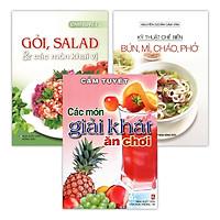 Sách - Gỏi Salad Các Món Khai Vị - Các Món Giải Khát Ăn Chơi - Kỹ Thuật Chế Biến Bún, Mì, Cháo, Phở (Bộ 3 Cuốn)