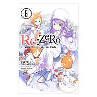 Re:Zero - Starting Life in Another World - Volume 06 (Light Novel) (Illustration by Shinichirou Otsuka)