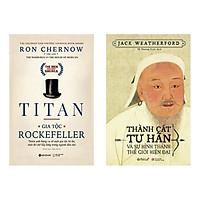 Combo Sách: Titan - Gia Tộc Rockefeller + Thành cát Tư Hãn Và Sự Hình Thành Thế Giới Hiện Đại