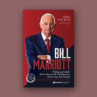 Sách - Bill Marriott: Những Quyết Định Lịch Sử Làm Nên Đế Chế Khách Sạn Thành Công Nhất Thế Giới