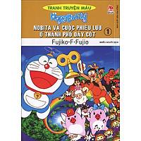 Doraemon Tranh Truyện Màu - Nobita Và Cuộc Phiêu Lưu Ở Thành Phố Dây Cót - Tập 1 (Tái Bản 2018)