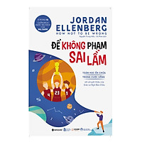Sách Kỹ Năng Sống: Để Không Phạm Sai Lầm - (Những Bài Học Kinh Tế Hài Hước / Tặng Kèm Bookmark Greenlife)
