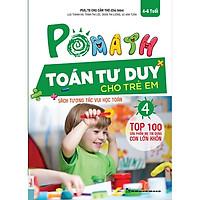 POMath - Toán Tư Duy Cho Trẻ Em 4-6 Tuổi (Tập 4)(Tặng kèm booksmark)