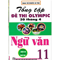 Tổng Tập Đề Thi Olympic 30 Tháng 4 Ngữ Văn 11 ( từ năm 2014 đến năm 2018)