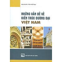 Những Vấn Đề Về Kiến Trúc Đương Đại Việt Nam