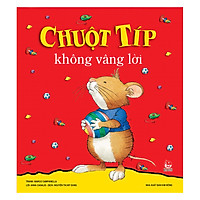 Chuột Típ Không Vâng Lời (Tái Bản 2019)