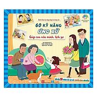 Cuốn sách rèn luyện cho bé những điều cần thiết: Bách Khoa Kỹ Năng Sống Đa Tương Tác - 60 Kỹ Năng Ứng Xử Giúp Con Văn Minh, Lịch Sự