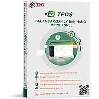 Phần mềm quản lý bán hàng Omnichannel TPos- Hàng chính hãng
