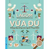 Vừa Đủ - Đẳng Cấp Sống Của Người Thụy Điển (Tái Bản)