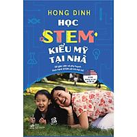 Sách - Học STEM kiểu Mỹ tại nhà (tặng kèm bookmark thiết kế)