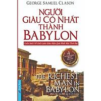Sách - Người Giàu Có Nhất Thành Babylon (Tái Bản) - First News