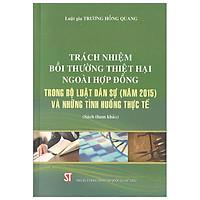 Trách Nhiệm Bồi Thường Thiệt Hại Ngoài Hợp Đồng Trong Bộ Luật Dân Sự (Năm 2015) Và Những Tình Huống Thực Tế