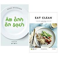 Combo 2 cuốn : Ám Ảnh Ăn Sạch + EAT CLEAN Thực Đơn 14 Ngày Thanh Lọc Cơ Thể Và Giảm Cân ( Bộ sách về kiến thức chăm sóc sức khỏe)