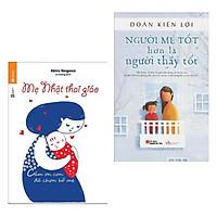 Combo Sách Làm Cha Mẹ Hay Nhất: Người Mẹ Tốt Hơn Là Người Thầy Tốt+   Mẹ Nhật Thai Giáo ( Tặng Kèm Bookmark Green Life )