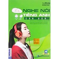 Tự Học Nghe Nói Tiếng Anh Căn Bản (MCBooks)