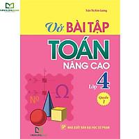 Sách: Vở Bài Tập Toán Nâng Cao Lớp 4 - Quyển 1 - TSTH