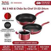 Bộ 3 Chảo chiên, Nồi, Chảo chiên sâu lòng Tefal So Chef 21 - 22 - 24cm - Dùng mọi loại bếp - Chấm đỏ báo nhiệt thông minh - Hàng chính hãng - Hàng chính hãng