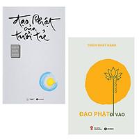 Bộ 2 cuốn sách về đạo Phật trong tuổi trẻ: Đạo Phật Của Tuổi Trẻ - Đạo Phật Đi Vào Cuộc Đời