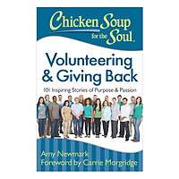 Chicken Soup For The Soul - Volunteering And Giving Back - 101 Inspiring Stories Of Purpose And Passion