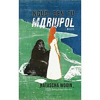 Người Đến Từ Mariupol - Tiểu Thuyết