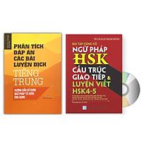 Combo 2 sách Phân tích đáp án các bài luyện dịch Tiếng Trung và Bài Tập Củng Cố Ngữ Pháp HSK – Cấu Trúc Giao Tiếp & Luyện Viết HSK 4-5 Kèm Đáp Án + DVD tài liệu