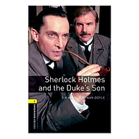 Oxford Bookworms Library (3 Ed.) 1: Sherlock Holmes and the Duke's Son