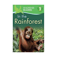 Kingfisher Readers Level 2: In The Rainforest
