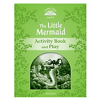 Classic Tales Second Edition Level 3 The Little Mermaid Activity Book and Play