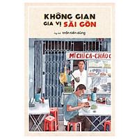 Không Gian Gia Vị Sài Gòn ( Tái Bản )