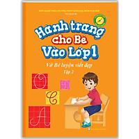 Hành Trang Cho Bé Vào Lớp 1 - Vở Bé Luyện Viết Đẹp Tập 2