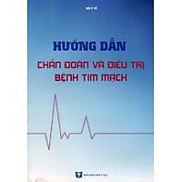 Hướng dẫn Chẩn đoán và điều trị bệnh Tim mạch