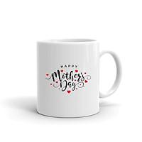 Cốc Sứ Cao Cấp In Hình Happy Mother Day , Ngày Của Mẹ - Mẫu012
