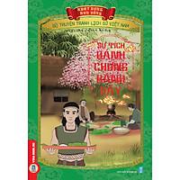 Bộ Truyện Tranh Lịch Sử Việt Nam - Khát Vọng Non Sông _ Sự Tích Bánh Chưng, Bánh Dầy