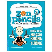 Zen Pencils - Biếm Họa Mơ Điều Không Tưởng (Tập 2)