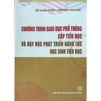 Chương Trình Giáo Dục Phổ Thông Cấp Tiểu Học Và Dạy Học Phát Triển Năng Lực Học Sinh Tiểu Học