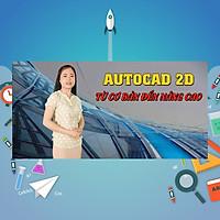 Khóa Học Autocad 2D Từ Cơ Bản Đến Nâng Cao | cashback.com.vn