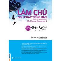 Làm Chủ Ngữ Pháp Tiếng Hàn - Dành Cho Người Bắt Đầu ( My Korean Grammar 1 ) tặng kèm bookmark