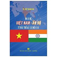 Quan Hệ Việt Nam - Ấn Độ Từ Đầu Thế Kỷ XXI Đến Nay