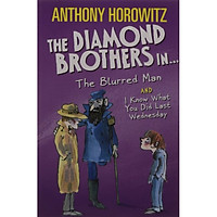 The Wickedly Funny Anthony Horowitz: The Diamond Brothers In The Blurred Man